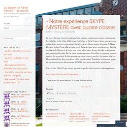 - Notre expérience SKYPE MYSTÈRE avec quatre classes