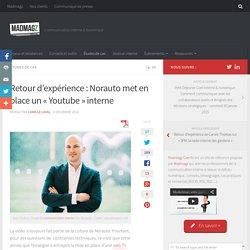"""Retour d'expérience : Norauto met en place un """"Youtube"""" interne"""