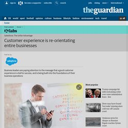 Customer experience is re-orientating entire businesses