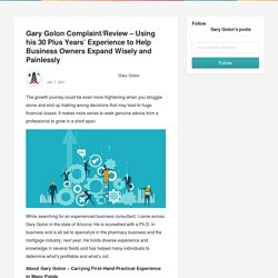 Gary Golon Complaint/Review – Using his 30 Plus Years' Experience to Help Business Owners Expand Wisely and Painlessly -                                                                  Gary Golon