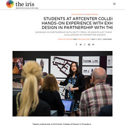 Students at ArtCenter College Get Hands-On Experience with Exhibition Design in Partnership with the Getty