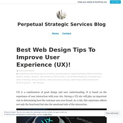 Best Web Design Tips To Improve User Experience (UX)!
