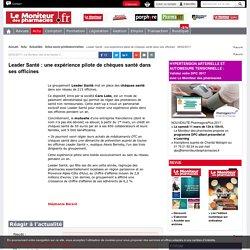 Leader Santé : une expérience pilote de chèques santé dans ses officines - 28/02/2017 - Actu - Le Moniteur des pharmacies.fr