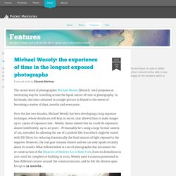 Michael Wesely: the experience of time in the longest exposed photographs