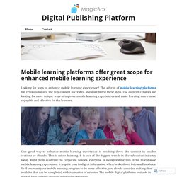 Mobile learning platforms offer great scope for enhanced mobile learning experience – Digital Publishing Platform