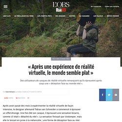 «Après une expérience de réalité virtuelle, le monde semble plat»