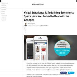 Visual Experience is Redefining Ecommerce Space - Are You Poised to Deal with the Change?