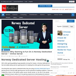 Norway Dedicated Server improves the gaming experience with reliability