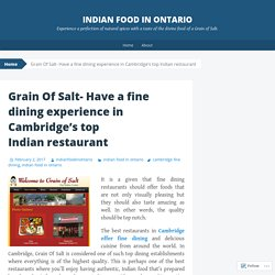 Grain Of Salt- Have a fine dining experience in Cambridge's top Indian restaurant