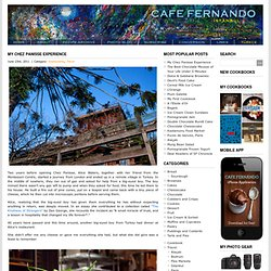 My Chez Panisse Experience : Cafe Fernando – Food Blog - berkeley - chez panisse - san francisco - Restaurants