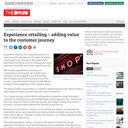 Experience retailing – adding value to the customer journey