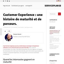 Customer Experience : une histoire de maturité et de parcours. - Serviceplan Blog
