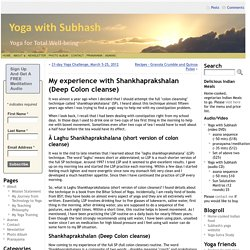 My experience with Shankhaprakshalan (Deep Colon cleanse)