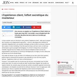 L'Expérience client, l'effort socratique du marketeur