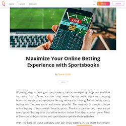 Maximize Your Online Betting Experience with Sportsbooks