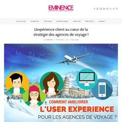L'expérience client au cœur de la stratégie des agences de voyage ! - Blog Eminence Genève