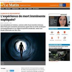 L'expérience de mort imminente expliquée?