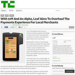 With $1M And An Alpha, Leaf Aims To Overhaul The Payments Experience For Local Merchants