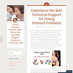 Experience the Best Hotmail Customer support for Fixing some Issue