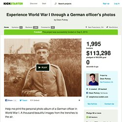Experience World War I through a German officer's photos by Dean Putney