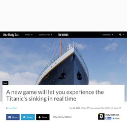 A new game will let you experience the Titanic's sinking in real time