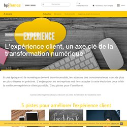 L'expérience client, un axe clé de la transformation numérique