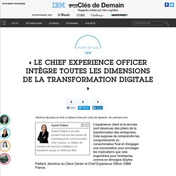 « Le Chief Experience Officer intègre toutes les dimensions de la transformation digitale » - Point de vue IBM