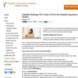 LinkedIn Challenge TIP 3: How to Fill In the LinkedIn Experience Section‏ - Career Coaching for Career Transitions