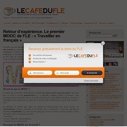 """Retour d'expérience. Le premier MOOC de FLE : """"Travailler en français"""""""
