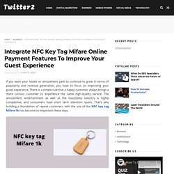 Integrate NFC Key Tag Mifare Online Payment Features To Improve Your Guest Experience - Twitter2Csv