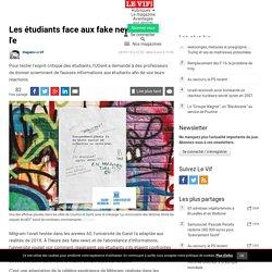 Les étudiants face aux fake news : l'expérience de l'Université de Gand (vidéo) - Belgique - LeVif.be