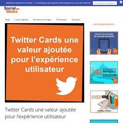 Twitter Cards améliorez l'expérience utilisateur de vos abonnés