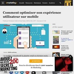 Comment optimiser son expérience utilisateur sur mobile - Mobile marketing