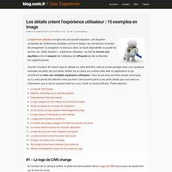 Les détails créent l'expérience utilisateur : 15 exemples en image