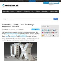 [#AtelierFW] 8 choses à savoir sur le design d'expérience utilisateur