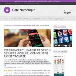 Expérience utilisateur et design des apps mobiles : comment ne pas se tromper - Café Numérique