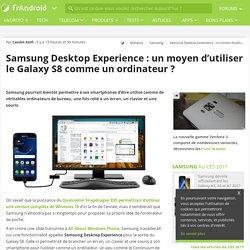 Samsung Desktop Experience : un moyen d'utiliser le Galaxy S8 comme un ordinateur ?