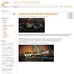 L'expérience augmentée par la vidéoprojection - culture mobile_l
