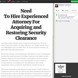 Need To Hire Experienced Attorney For Acquiring and Restoring Security Clearance