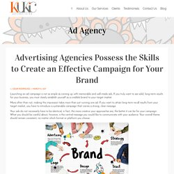 Advertising Agencies Possess the Skills to Create an Effective Campaign for Your Brand