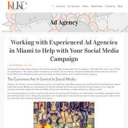 Working with Experienced Ad Agencies in Miami to Help with Your Social Media Campaign