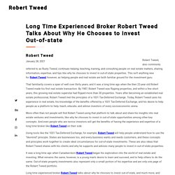 Long Time Experienced Broker Robert Tweed Talks About Why He Chooses to Invest Out-of-state
