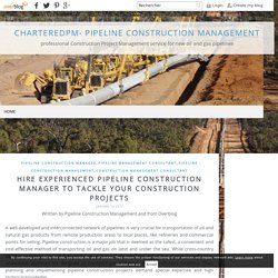 Pipeline Construction Manager- Tackle with Project Properly