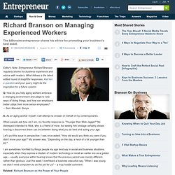Richard Branson on Managing Experienced Workers