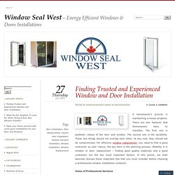 Finding Trusted and Experienced Window and Door Installation