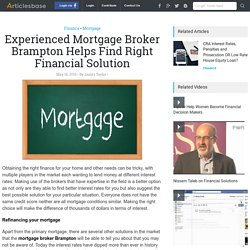 Experienced Mortgage Broker Brampton Helps Find Right Financial Solution