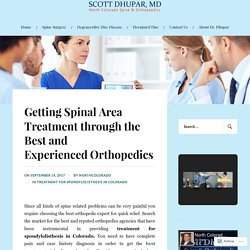 Getting Spinal Area Treatment through the Best and Experienced Orthopedics