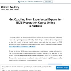 Get Coaching From Experienced Experts for IELTS Preparation Course Online in Australia