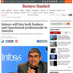Infosys will hire both freshers and experienced professionals in America