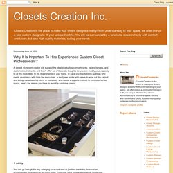 Closets Creation Inc.: Why It Is Important To Hire Experienced Custom Closet Professionals?